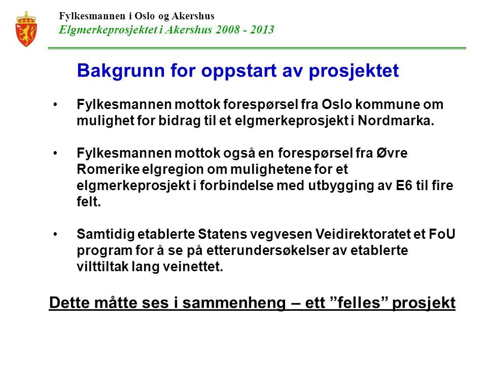 Fylkesmannen i Oslo og Akershus Elgmerkeprosjektet i Akershus 2008 - 2013 Bakgrunn for oppstart av prosjektet Fylkesmannen mottok forespørsel fra Oslo kommune om mulighet for bidrag til et elgmerkeprosjekt i Nordmarka.
