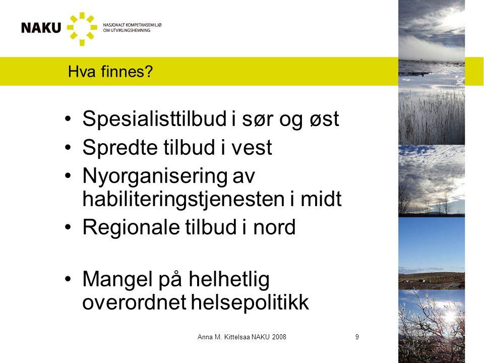 Anna M. Kittelsaa NAKU 2008 9 Hva finnes.