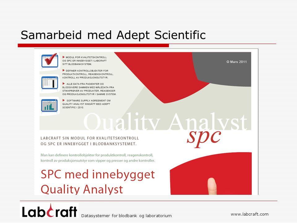 www.labcraft.com Datasystemer for blodbank og laboratorium Samarbeid med Adept Scientific