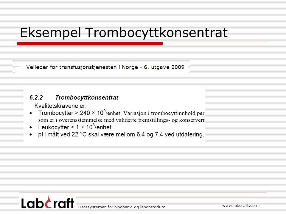 www.labcraft.com Datasystemer for blodbank og laboratorium Eksempel Trombocyttkonsentrat Met ett klikk aktiveres Quality Analyst på den valgte måleserie.