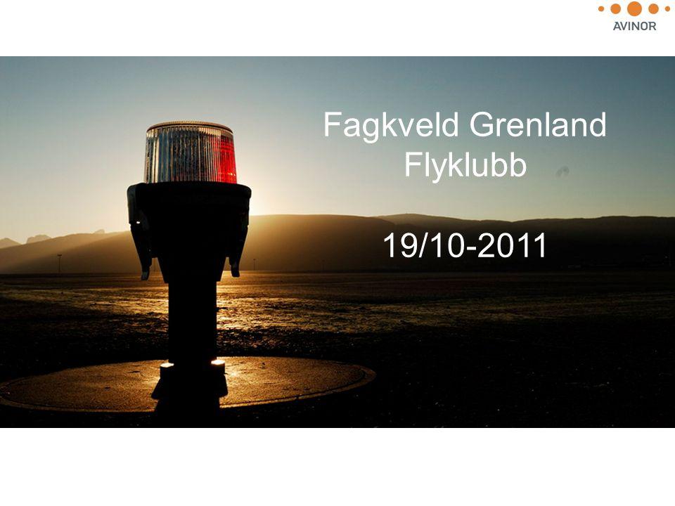 Fred Arild Norum Sikkerhetsrådgiver/Supervisor LTT FS Safety/Gardermoen Kontrolltårn Fagkveld Grenland Flyklubb 19/10-2011