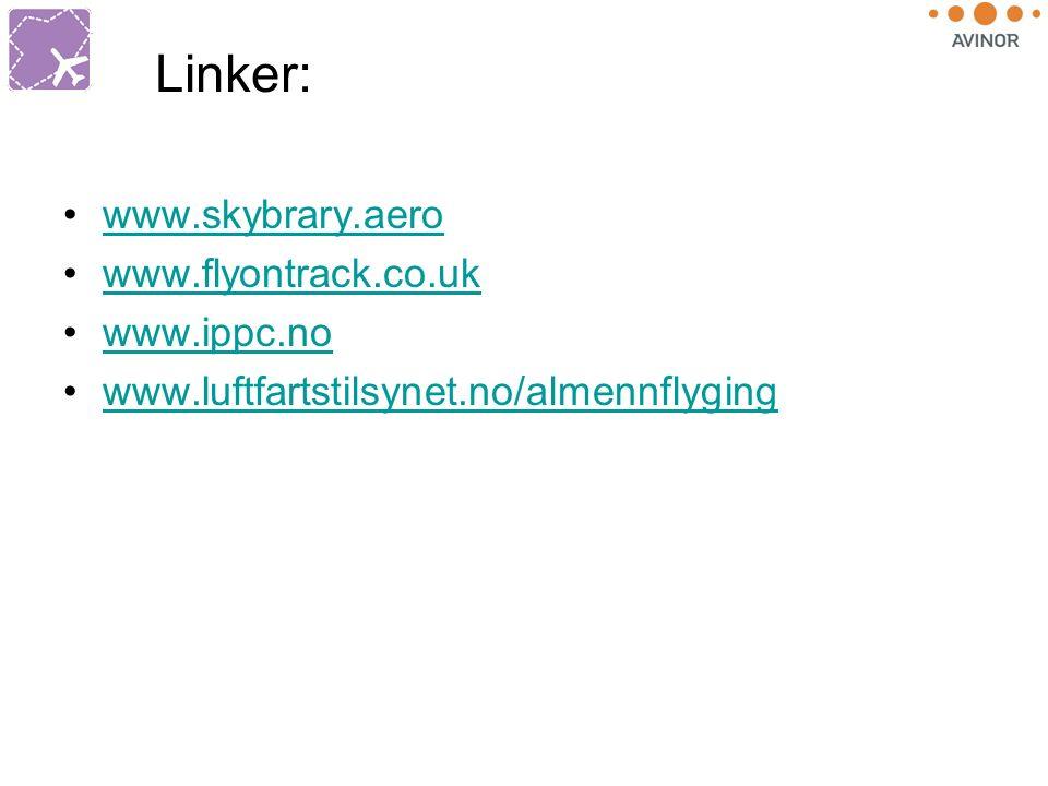 Linker: www.skybrary.aero www.flyontrack.co.uk www.ippc.no www.luftfartstilsynet.no/almennflyging