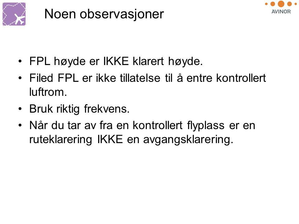 Noen observasjoner FPL høyde er IKKE klarert høyde.