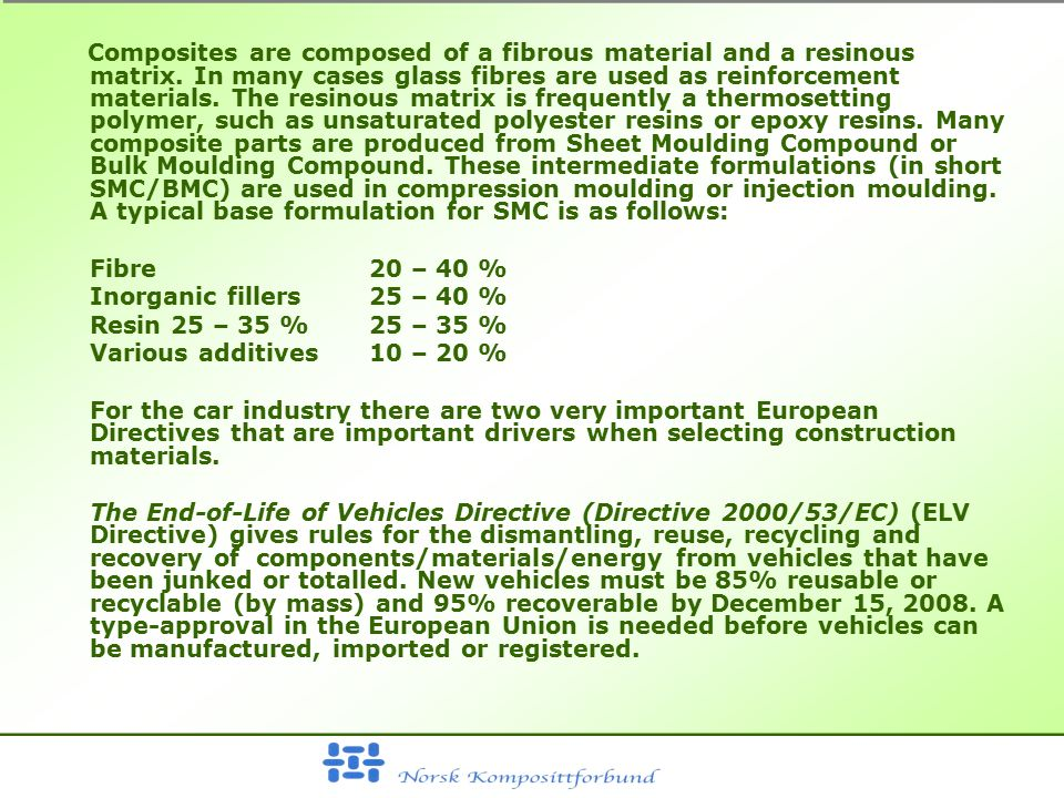 Composites are composed of a fibrous material and a resinous matrix.