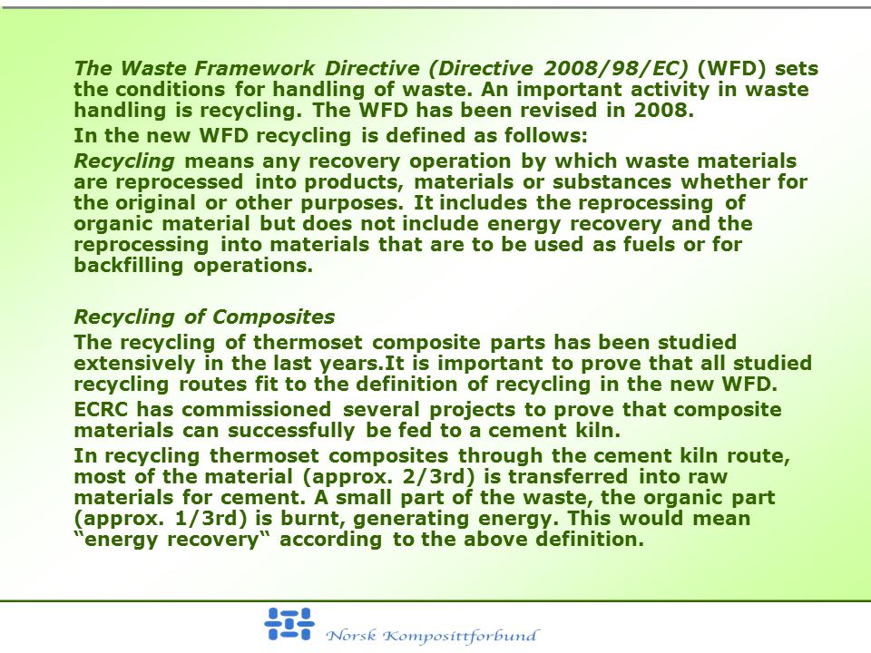 The Waste Framework Directive (Directive 2008/98/EC) (WFD) sets the conditions for handling of waste.