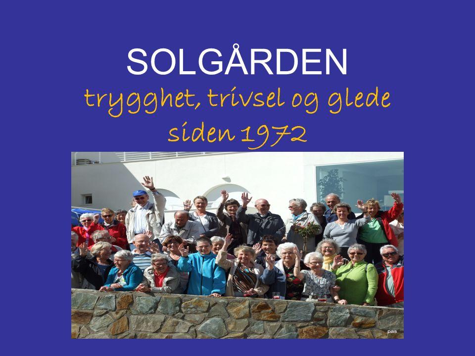 SOLGÅRDEN trygghet, trivsel og glede siden 1972