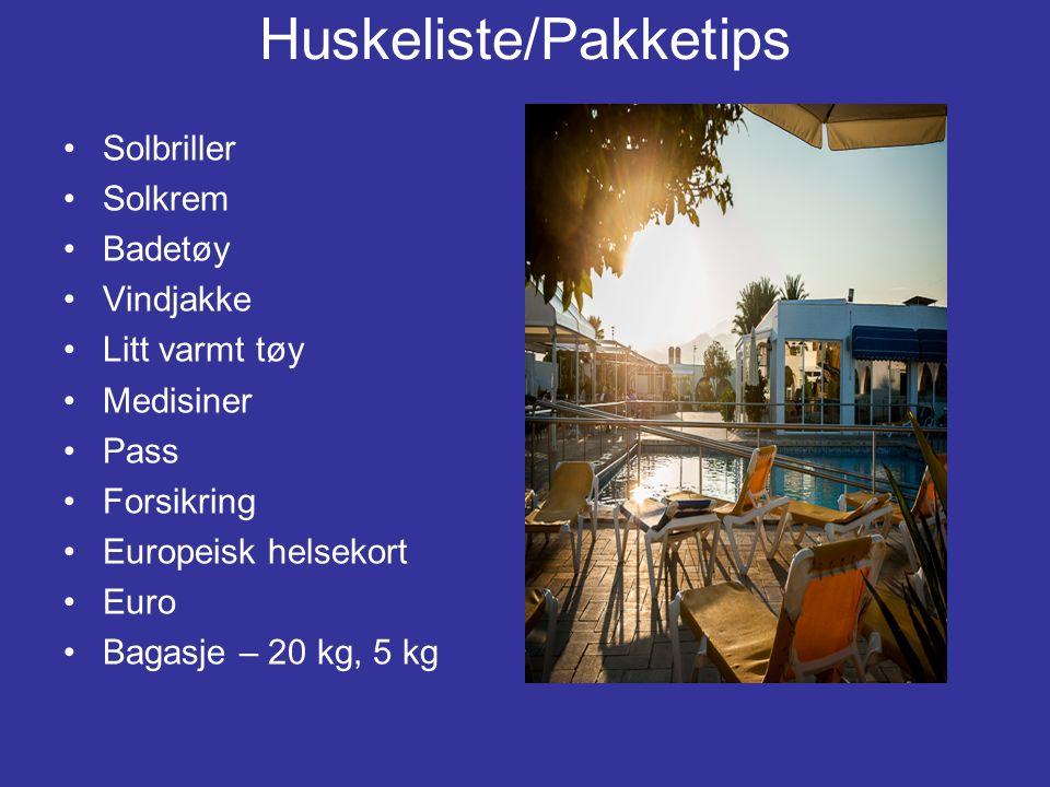 Huskeliste/Pakketips Solbriller Solkrem Badetøy Vindjakke Litt varmt tøy Medisiner Pass Forsikring Europeisk helsekort Euro Bagasje – 20 kg, 5 kg
