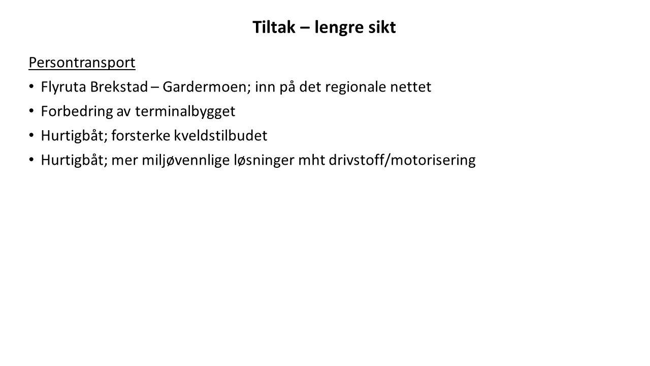 Tiltak – lengre sikt Persontransport Flyruta Brekstad – Gardermoen; inn på det regionale nettet Forbedring av terminalbygget Hurtigbåt; forsterke kveldstilbudet Hurtigbåt; mer miljøvennlige løsninger mht drivstoff/motorisering