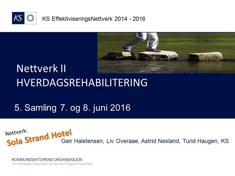 KS EffektiviseringsNettverk 2014 - 2016 5. Samling 7.