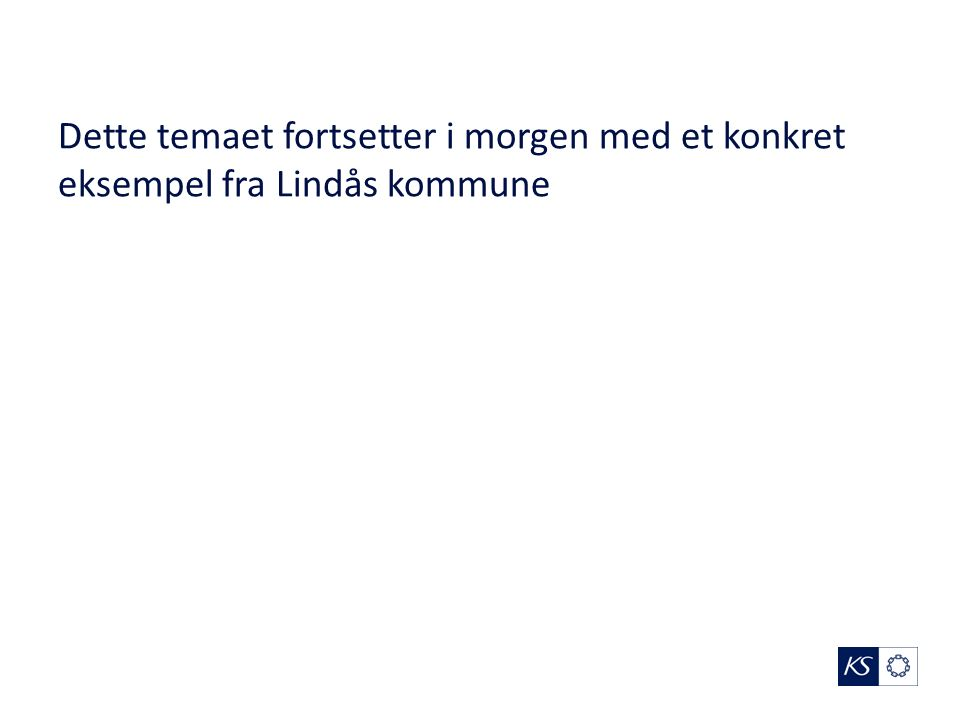 Dette temaet fortsetter i morgen med et konkret eksempel fra Lindås kommune