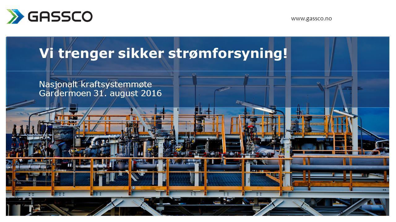 Nasjonalt kraftsystemmøte Gardermoen 31. august 2016 Vi trenger sikker strømforsyning.