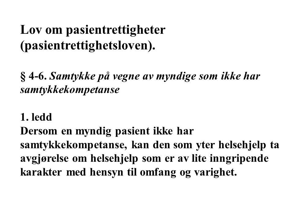 Lov om pasientrettigheter (pasientrettighetsloven).