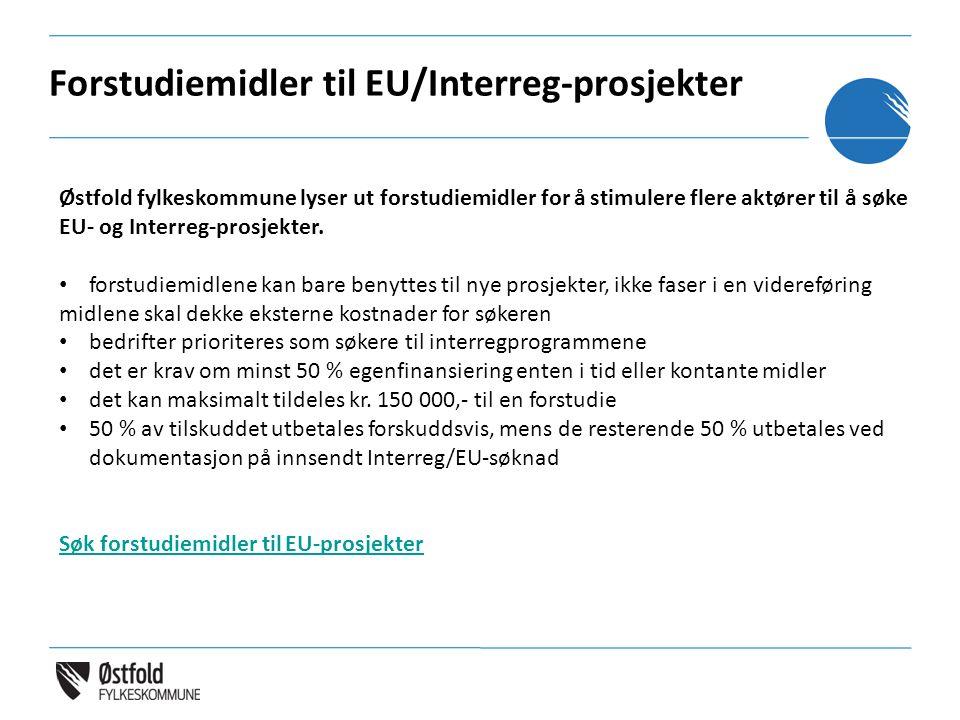 Østfold fylkeskommune lyser ut forstudiemidler for å stimulere flere aktører til å søke EU- og Interreg-prosjekter. forstudiemidlene kan bare benyttes