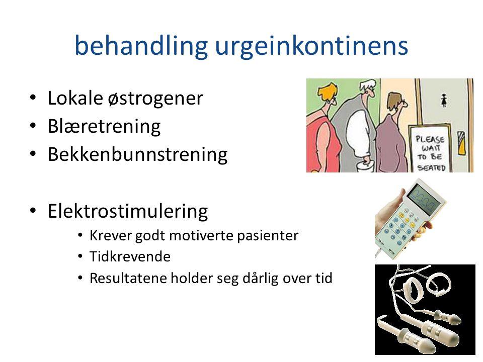 behandling urgeinkontinens Lokale østrogener Blæretrening Bekkenbunnstrening Elektrostimulering Krever godt motiverte pasienter Tidkrevende Resultaten