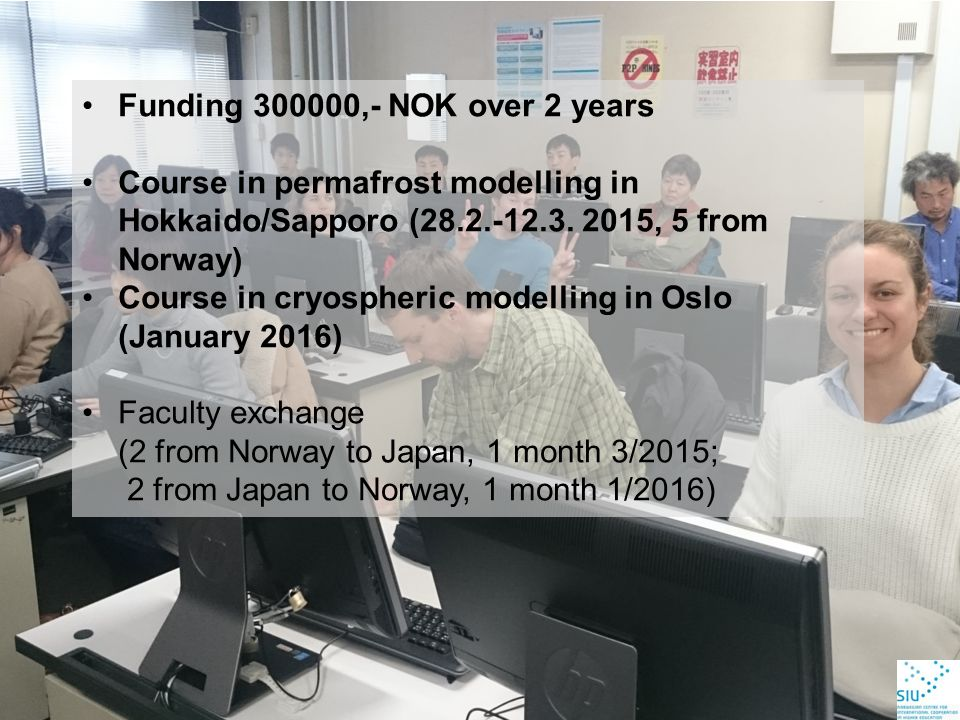 Funding 300000,- NOK over 2 years Course in permafrost modelling in Hokkaido/Sapporo (28.2.-12.3.