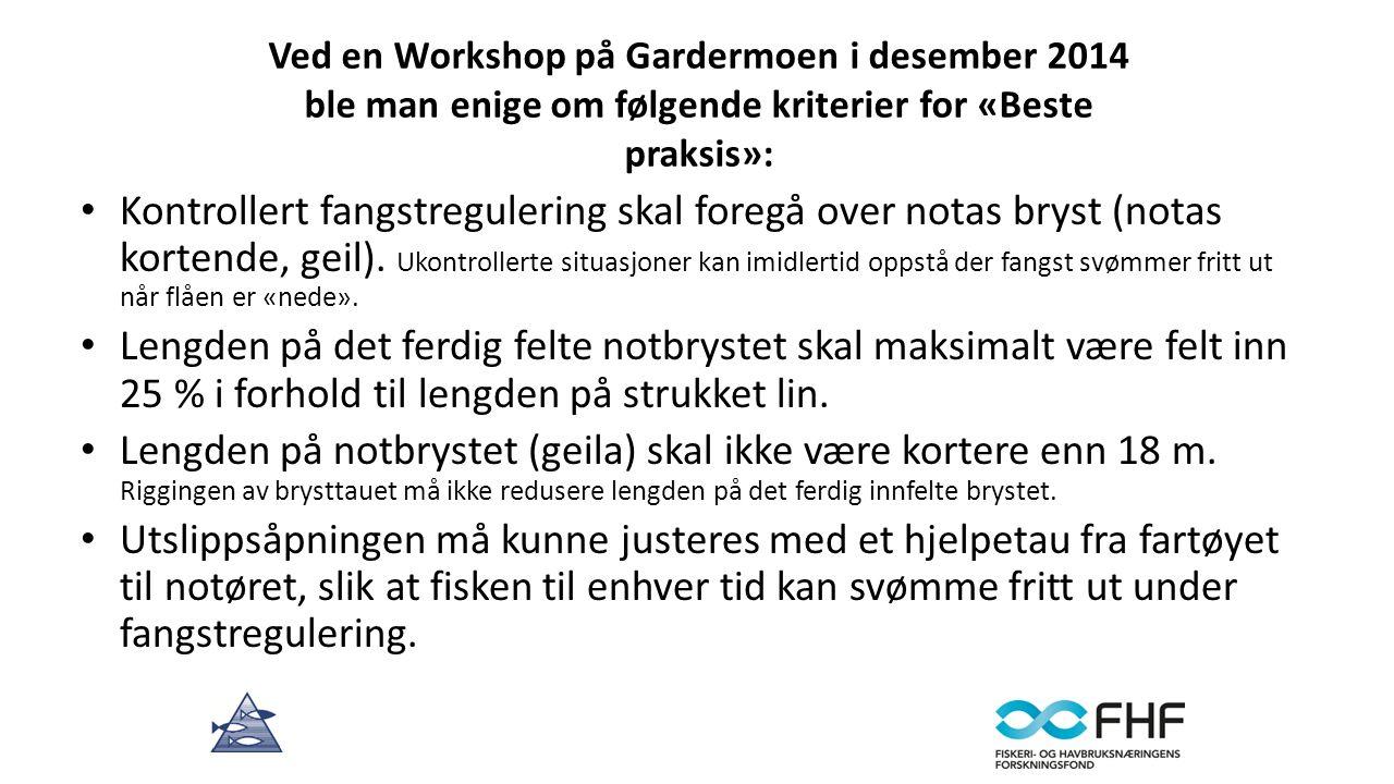 Ved en Workshop på Gardermoen i desember 2014 ble man enige om følgende kriterier for «Beste praksis»: Kontrollert fangstregulering skal foregå over notas bryst (notas kortende, geil).
