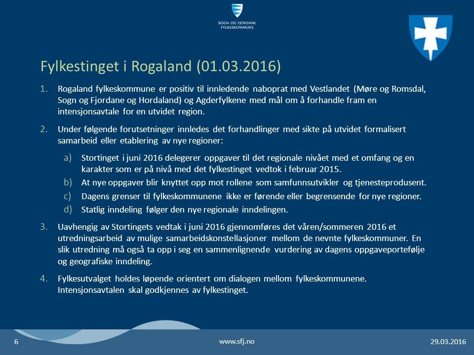 1. Rogaland fylkeskommune er positiv til innledende naboprat med Vestlandet (Møre og Romsdal, Sogn og Fjordane og Hordaland) og Agderfylkene med mål o