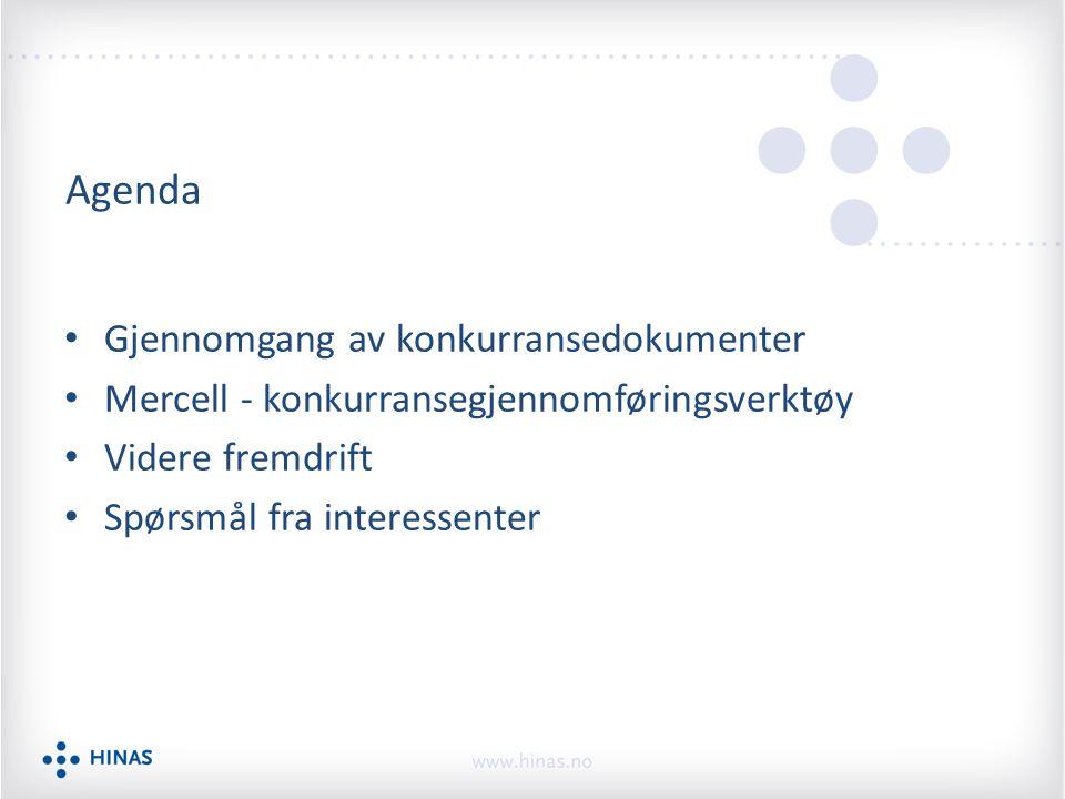 Agenda Gjennomgang av konkurransedokumenter Mercell - konkurransegjennomføringsverktøy Videre fremdrift Spørsmål fra interessenter