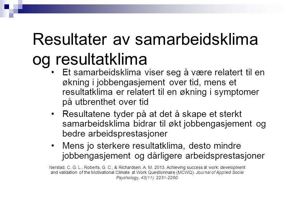 Resultater av samarbeidsklima og resultatklima Nerstad, C.