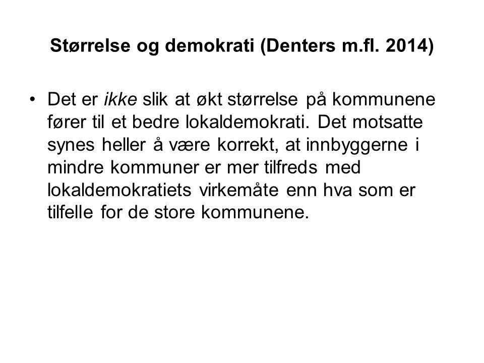 Størrelse og demokrati (Denters m.fl. 2014) Det er ikke slik at økt størrelse på kommunene fører til et bedre lokaldemokrati. Det motsatte synes helle