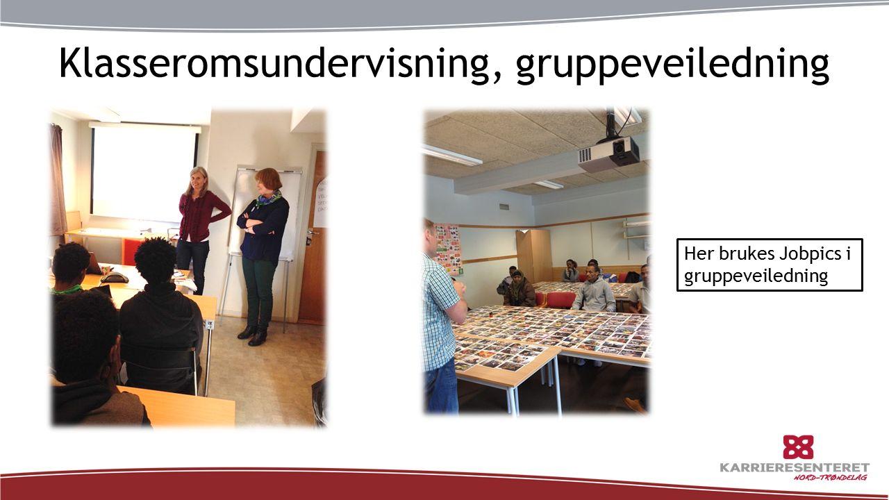 Klasseromsundervisning, gruppeveiledning Her brukes Jobpics i gruppeveiledning