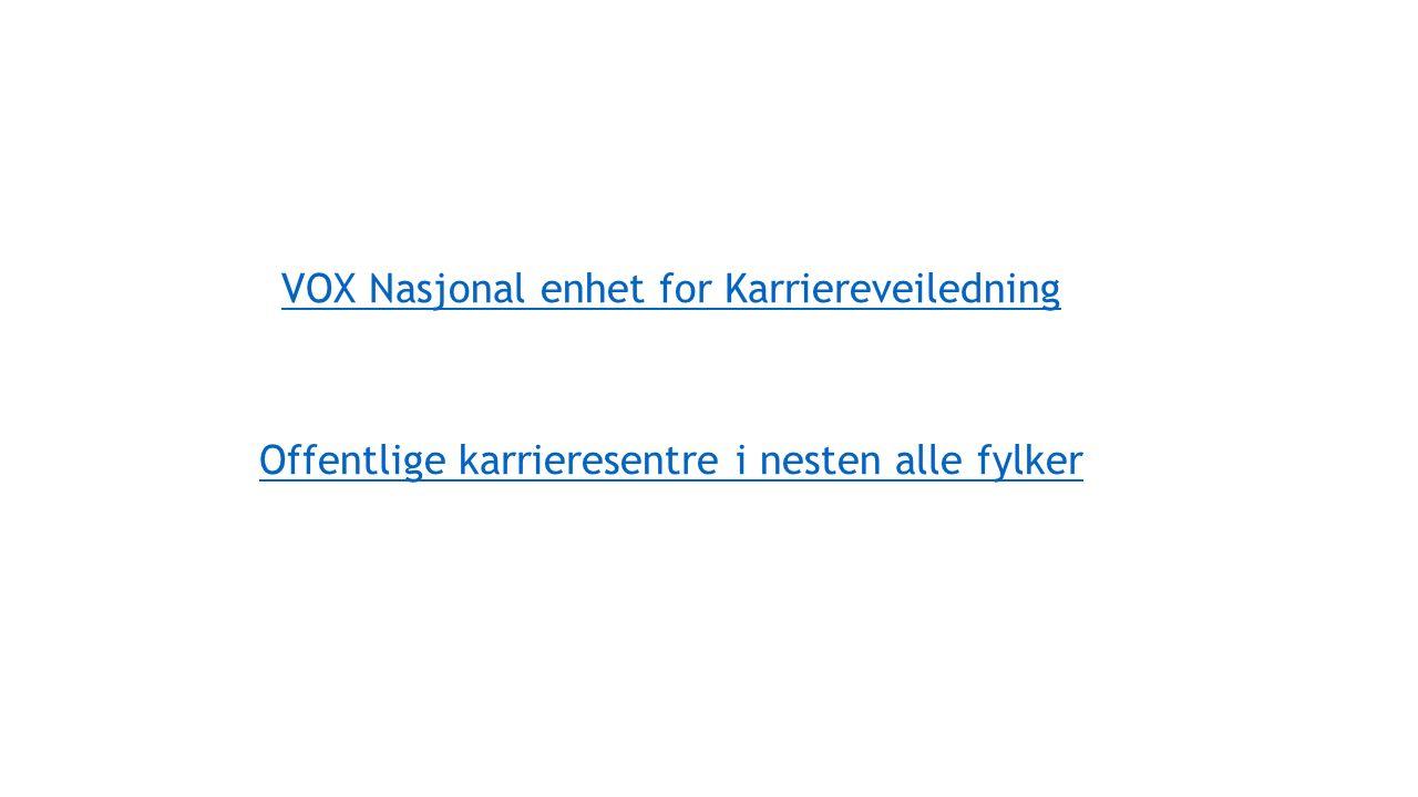 VOX Nasjonal enhet for Karriereveiledning Offentlige karrieresentre i nesten alle fylker
