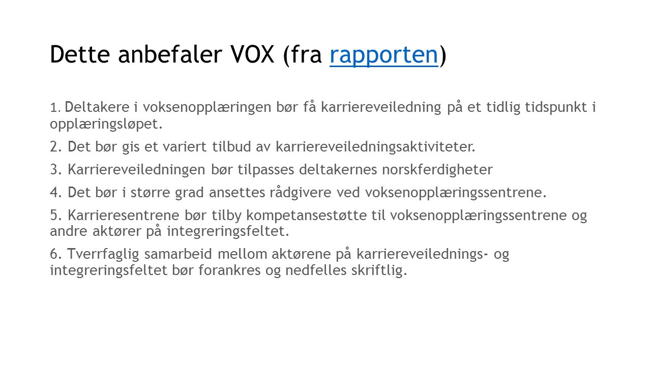Dette anbefaler VOX (fra rapporten)rapporten 1.