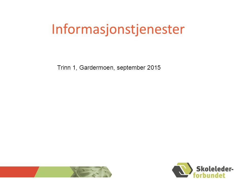 Informasjonstjenester Trinn 1, Gardermoen, september 2015