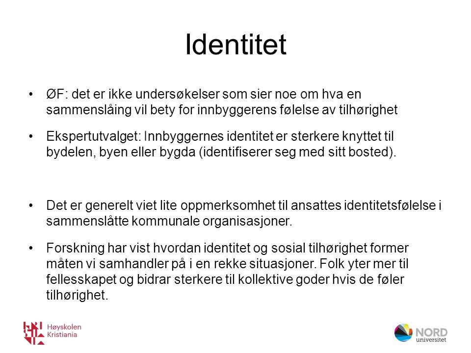 Identitet ØF: det er ikke undersøkelser som sier noe om hva en sammenslåing vil bety for innbyggerens følelse av tilhørighet Ekspertutvalget: Innbyggernes identitet er sterkere knyttet til bydelen, byen eller bygda (identifiserer seg med sitt bosted).