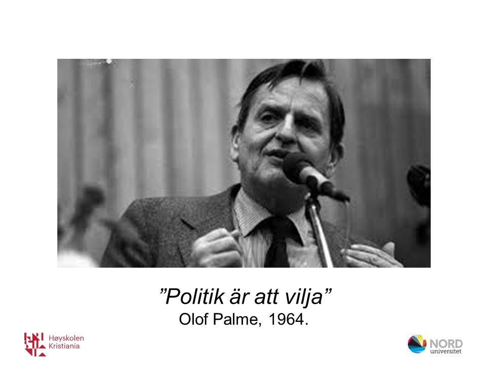 Politik är att vilja Olof Palme, 1964.