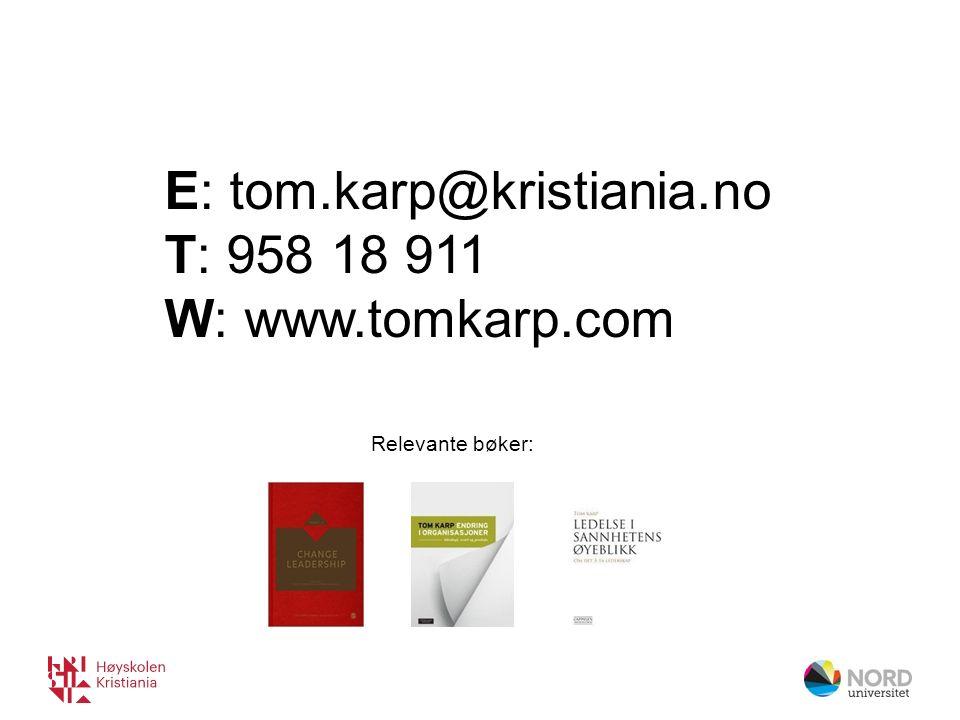 E: tom.karp@kristiania.no T: 958 18 911 W: www.tomkarp.com Relevante bøker: