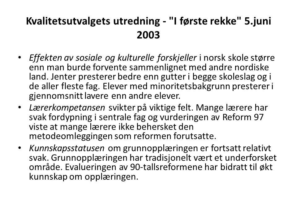 Kvalitetsutvalgets utredning - I første rekke 5.juni 2003 Effekten av sosiale og kulturelle forskjeller i norsk skole større enn man burde forvente sammenlignet med andre nordiske land.