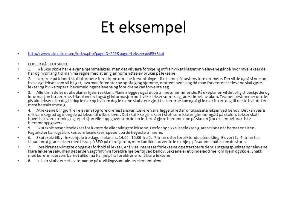 Et eksempel http://www.skui.skole.no/index.php pageID=226&page=Lekser+p%E5+Skui LEKSER PÅ SKUI SKOLE 1.