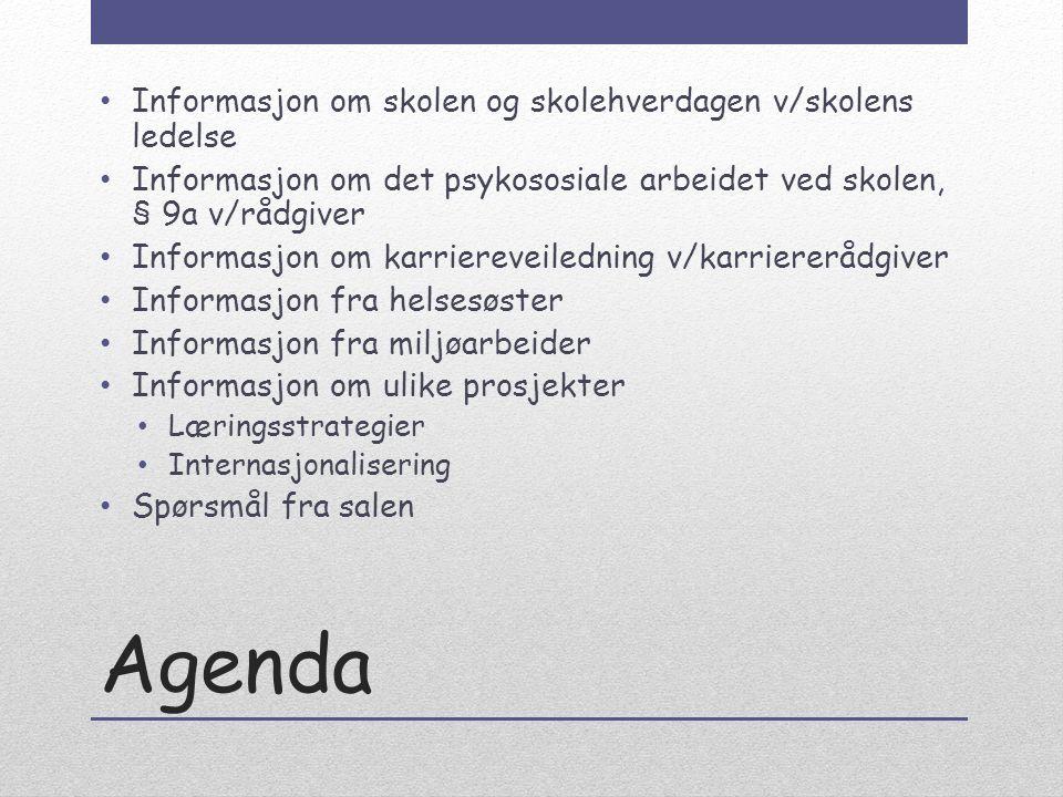 Agenda Informasjon om skolen og skolehverdagen v/skolens ledelse Informasjon om det psykososiale arbeidet ved skolen, § 9a v/rådgiver Informasjon om k
