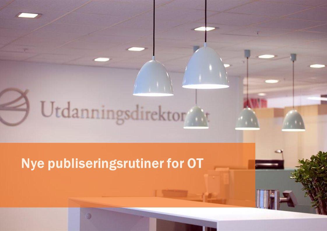 Nye publiseringsrutiner for OT