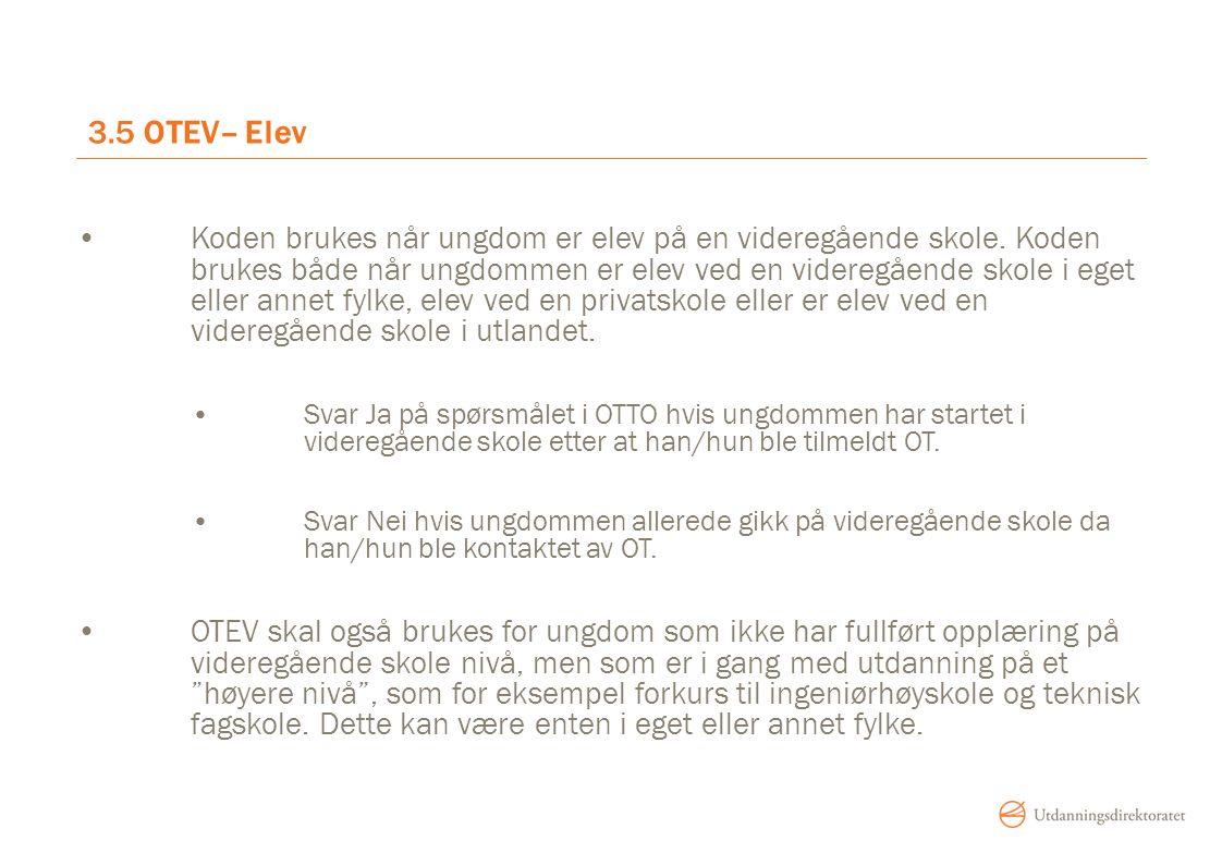 3.5 OTEV– Elev Koden brukes når ungdom er elev på en videregående skole.