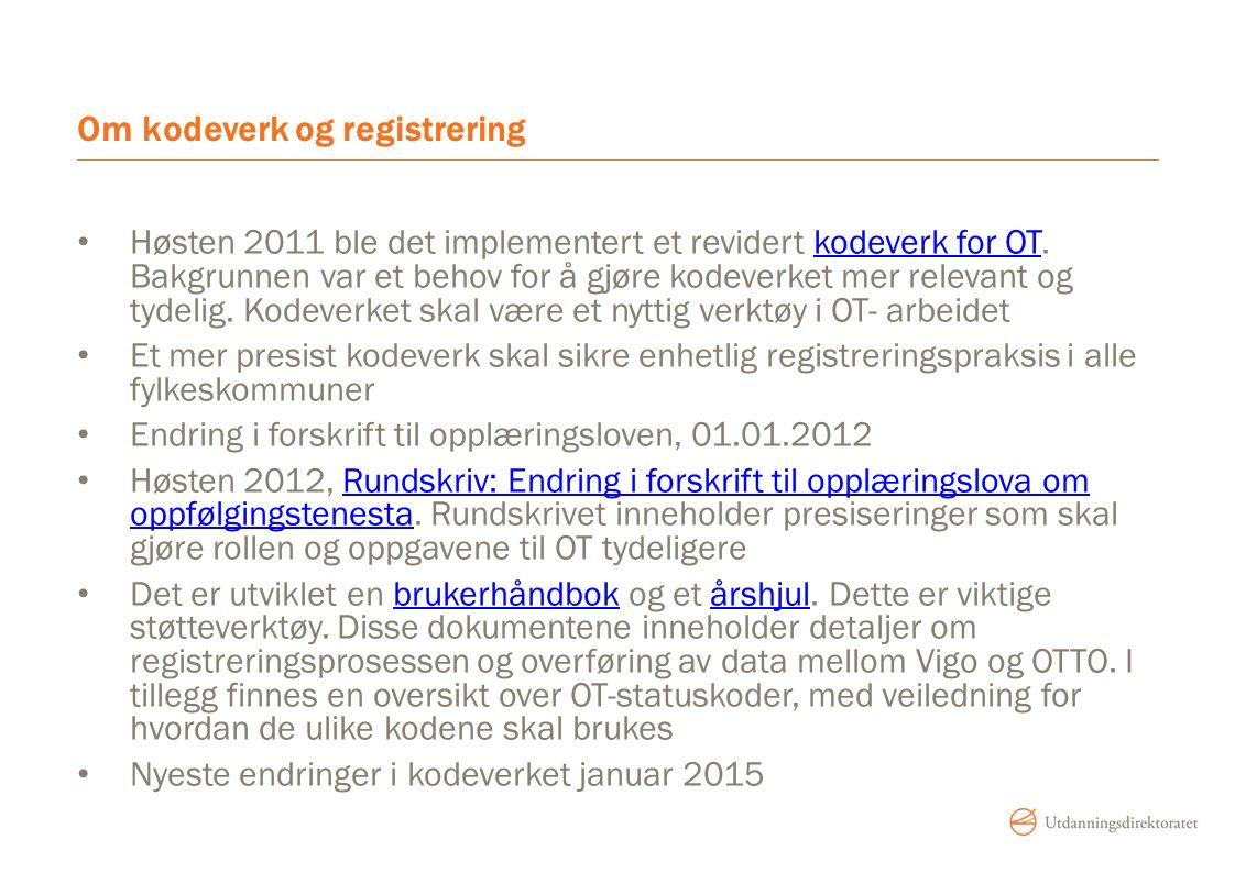 Om kodeverk og registrering Høsten 2011 ble det implementert et revidert kodeverk for OT.