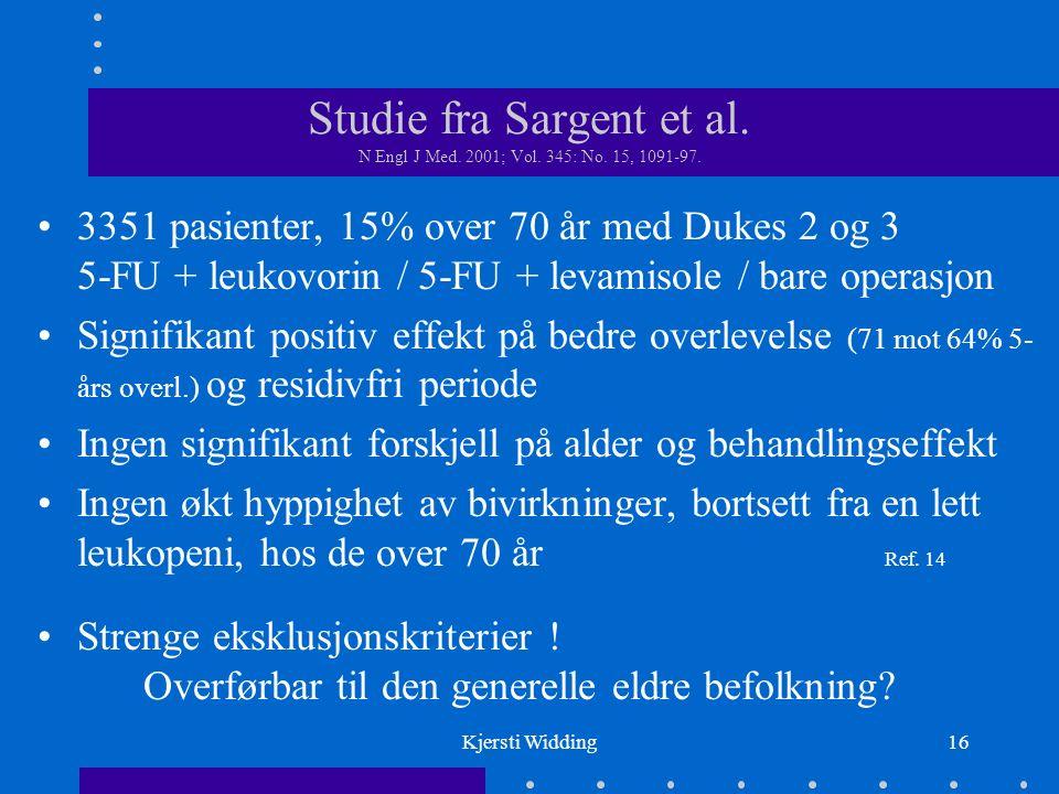 Kjersti Widding16 Studie fra Sargent et al. N Engl J Med.