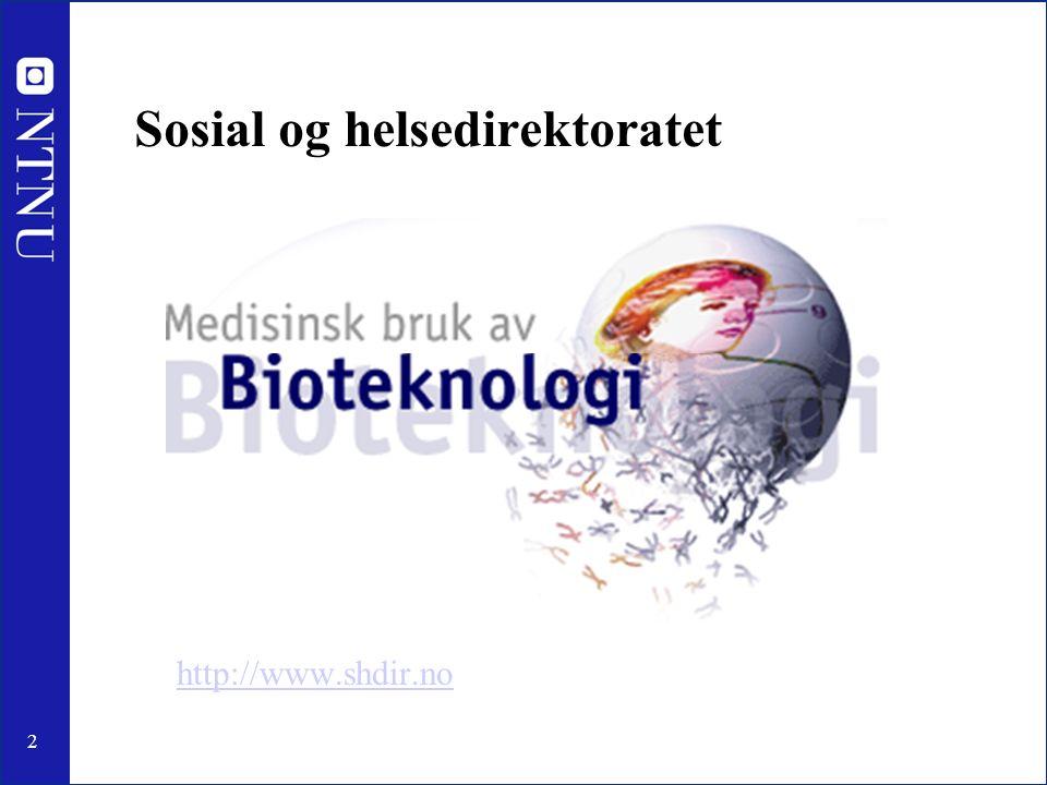 2 http://www.shdir.no Sosial og helsedirektoratet