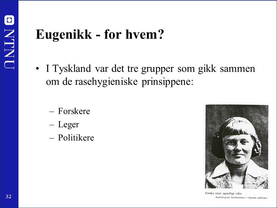 32 Eugenikk - for hvem.