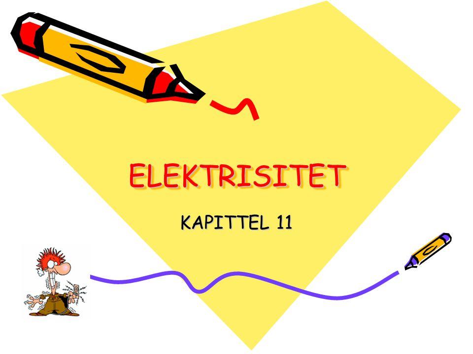 ELEKTRISITETELEKTRISITET KAPITTEL 11