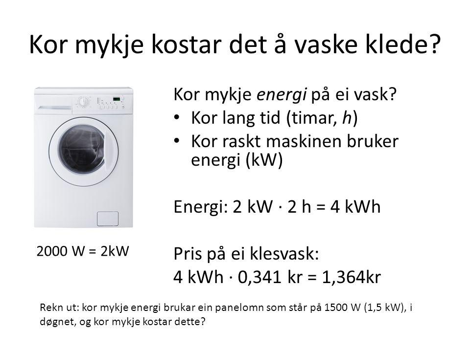 Kor mykje kostar det å vaske klede. Kor mykje energi på ei vask.