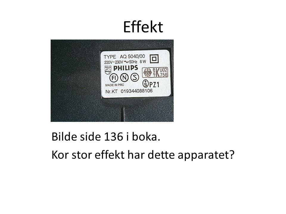 Effekt Vi kan rekne ut effekten til eit apparat.