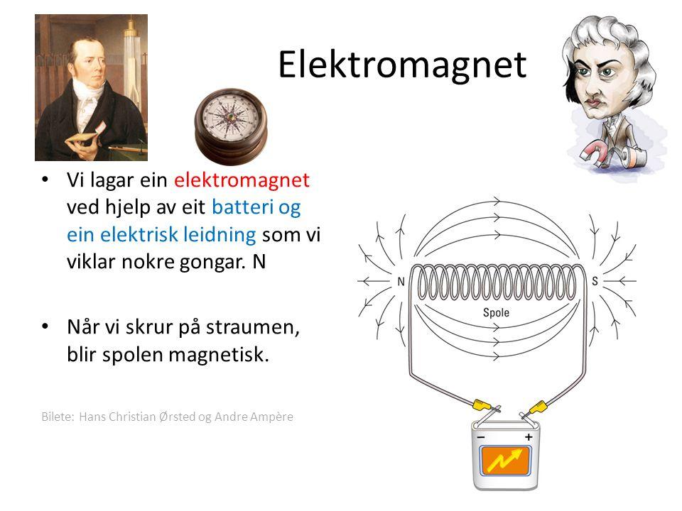 Elektromagnet Vi lagar ein elektromagnet ved hjelp av eit batteri og ein elektrisk leidning som vi viklar nokre gongar.