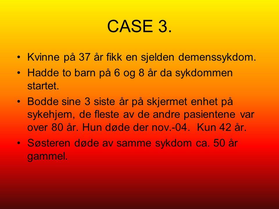 CASE 3. Kvinne på 37 år fikk en sjelden demenssykdom.