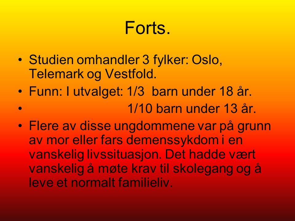 Forts. Studien omhandler 3 fylker: Oslo, Telemark og Vestfold.