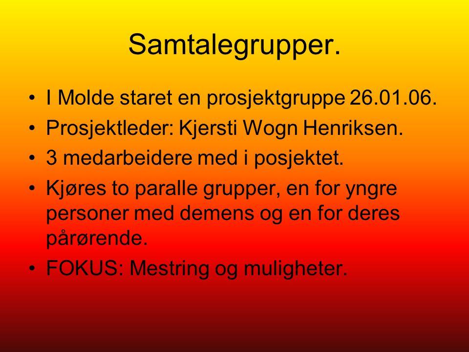 Samtalegrupper. I Molde staret en prosjektgruppe 26.01.06.