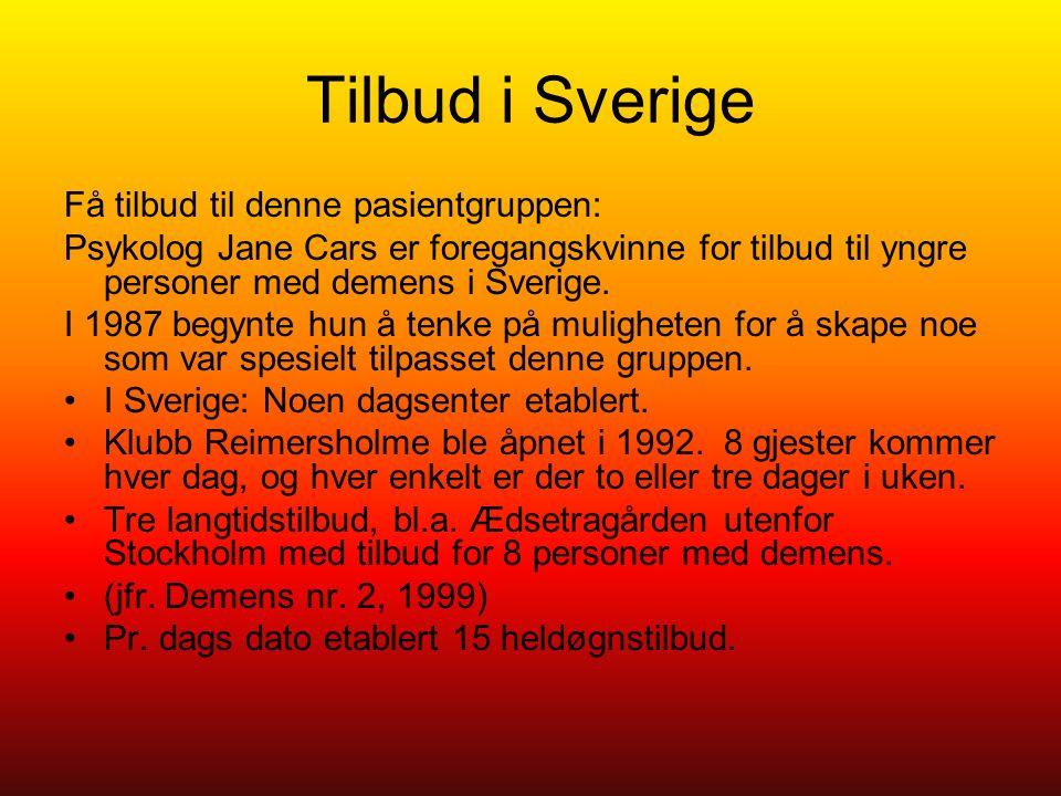 Tilbud i Sverige Få tilbud til denne pasientgruppen: Psykolog Jane Cars er foregangskvinne for tilbud til yngre personer med demens i Sverige.