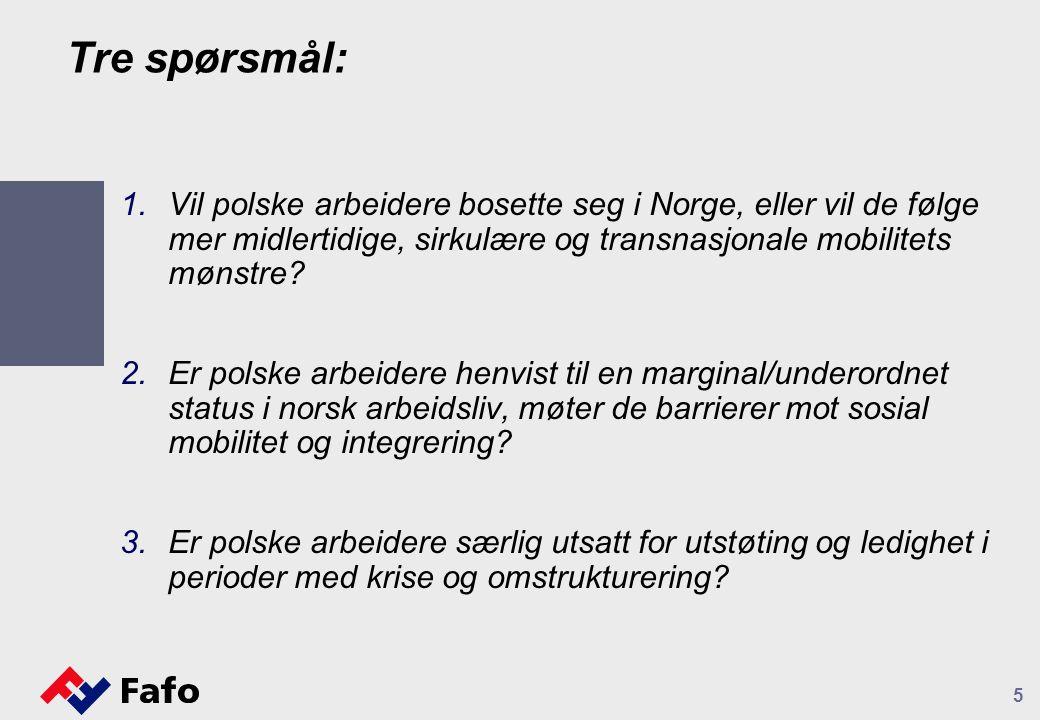 Tre spørsmål: 1.Vil polske arbeidere bosette seg i Norge, eller vil de følge mer midlertidige, sirkulære og transnasjonale mobilitets mønstre? 2.Er po