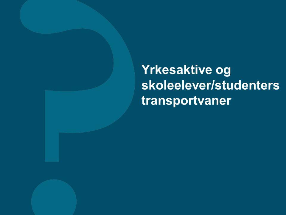 Yrkesaktive og skoleelever/studenters transportvaner